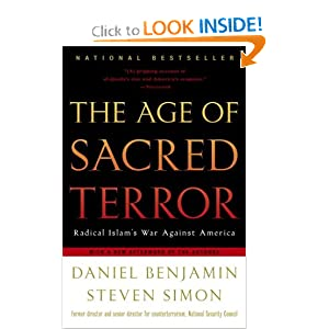 The Age of Sacred Terror: Radical Islam's War Against America Daniel Benjamin and Steven Simon