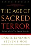 The Age of Sacred Terror: Radical Islam&#39;s War Against America