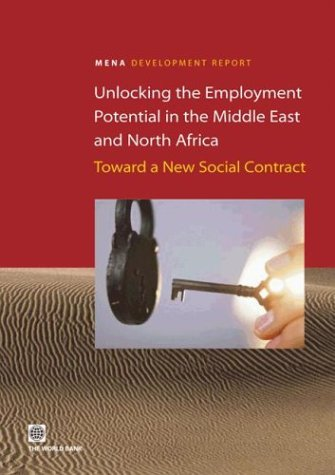 Unlocking the Employment Potential in the Middle East and North Africa: Toward a New Social Contract (Orientations in De