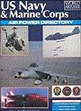 US Navy & Marine Corps Air Power Directory (World Air Power Journal) (1880588021) by David Donald