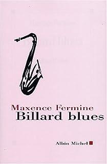 Billard Blues : suivi de Jazz Blanc et Poker, Fermine, Maxence