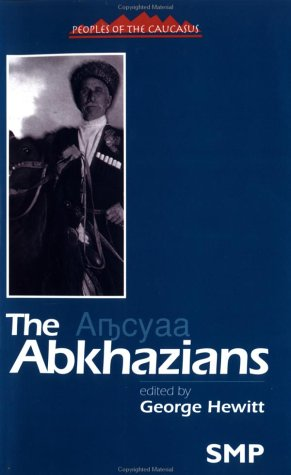 The Abkhazians: A Handbook (Peoples of the Caucasus Handbooks)