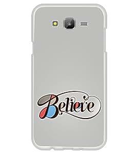 Believe 2D Hard Polycarbonate Designer Back Case Cover for Samsung Galaxy E7 (2015) :: Samsung Galaxy E7 Duos :: Samsung Galaxy E7 E7000 E7009 E700F E700F/DS E700H E700H/DD E700H/DS E700M E700M/DS