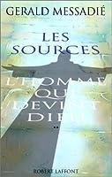 L'Homme qui devint Dieu, tome 2 : Les sources