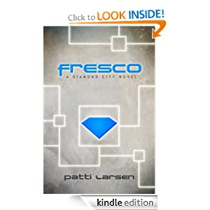 Free Kindle Book: Fresco (The Diamond City Trilogy), by Patti Larsen. Publication Date: March 17, 2012