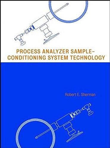 Process Analyzer Sample-Conditioning System Technology (Wiley Series in Chemical Engineering)