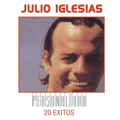 Julio Iglesias - Personalidad 20 Éxitos - Zortam Music