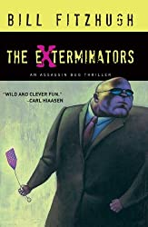 The Exterminators: An Assassin Bug Thriller