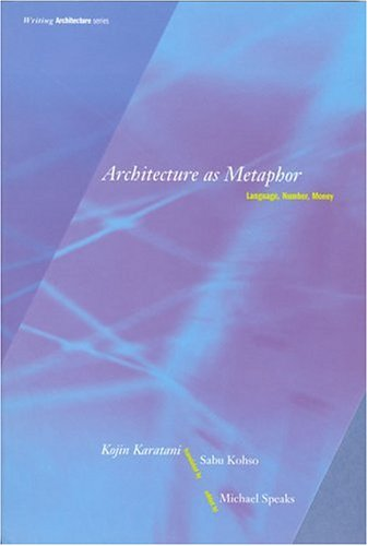 Architecture as Metaphor: Language, Number, Money...