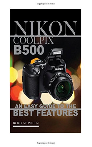 nikon-coolpix-b500-an-easy-guide-to-the-best-features