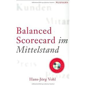 Balanced Scorecard im Mittelstand: Praxisbuch mit CD ROM