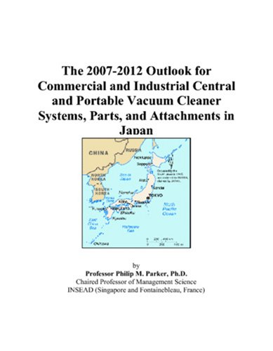 The 2007-2012 Outlook For Commercial And Industrial Central And Portable Vacuum Cleaner Systems, Parts, And Attachments In Japan front-186895