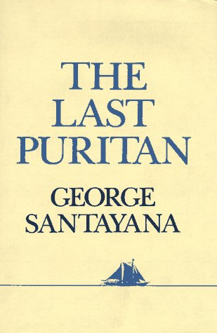 The Last Puritan by George Santayana
