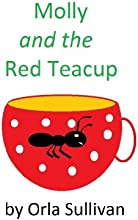 Molly and the Red Teacup Molly39s Magical Adventures Book 1