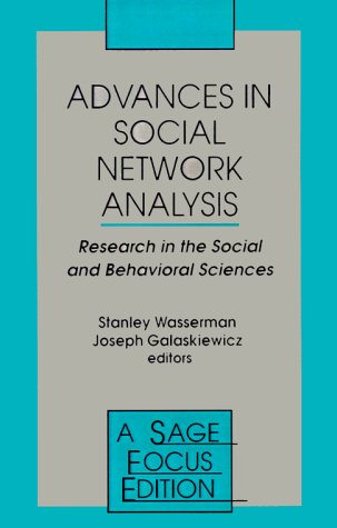 Advances in Social Network Analysis: Research in the Social and Behavioral Sciences (SAGE Focus Editions)