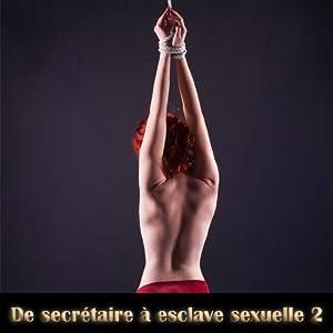 De secretaire a esclave sexuelle 2 | Livre audio