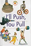img - for I'll Push, You Pull (Red Rainbows Science) book / textbook / text book