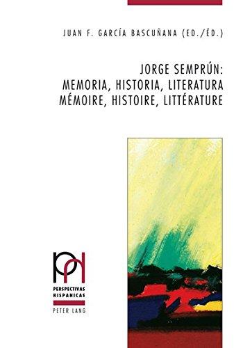 Jorge Semprun: memoria, historia, literatura / memoire, histoire, litterature (Perspectivas Hispanicas) (French and Spanish Edition) (Tapa Dura)