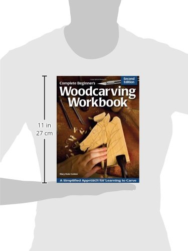 Complete Beginner's Woodcarving Workbook: A Simplified Approach for Learning to Carve