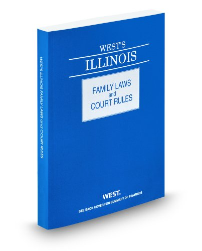 West's Illinois Family Laws and Court Rules, 2011 ed.