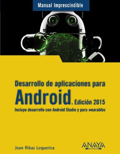 Desarrollo de aplicaciones para Android. Edición 2015 (Manuales Imprescindibles)