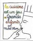 echange, troc Michel Oliver, Clémentine Olivier - La cuisine est un jeu de grands enfants