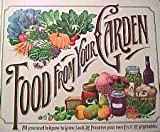 Reader's Digest Food from Your Garden ~ All you need to know to Grow, Cook and Preserve your own Fruit and Vegetables