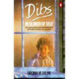 Dibs in Search of Self: Personality Development in Play Therapyby Virginia M. Axline