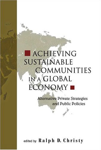 Achieving Sustainable Communities in a Global Economy:...