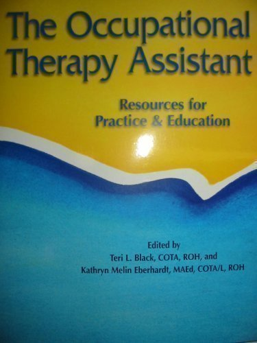The Occupational Therapy Assistant: Resources for Practice & Education