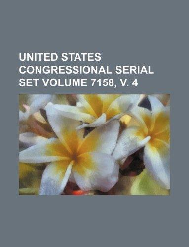 United States Congressional serial set Volume 7158, v. 4