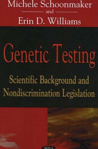 Genetic Testing: Scientific Background and Nondiscrimination Legislation