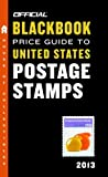 img - for The Official Blackbook Price Guide to United States Postage Stamps 2013, 35th Edition (Official Blackbook Price Guide to U.S. Postage Stamps) book / textbook / text book