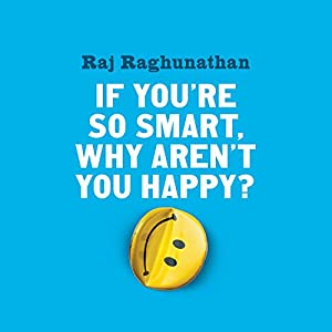 If You're so Smart, Why Aren't You Happy? Hörbuch