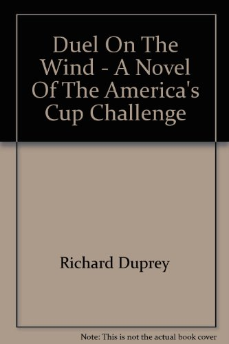Duel On The Wind - A Novel Of The America's Cup Challenge