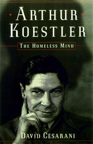 Arthur Koestler: The Homeless Mind