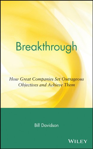 Breakthrough: How Great Companies Set Outrageous Objectives and Achieve Them (Business)