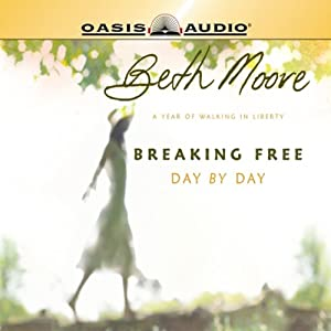 Breaking Free Day by Day: A Year of Walking in Liberty | [Beth Moore]