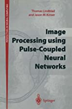 Image Processing Using Pulse Coupled Neural Networks by Lindblad