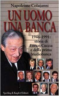 un-uomo-una-banca-1946-1991-storia-di-enrico-cuccia-e-della-prima-mediobanca-i-segni