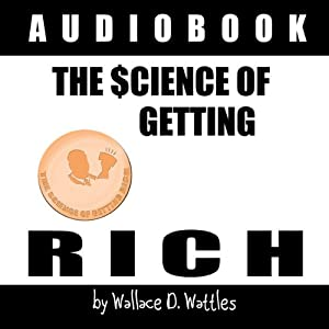 The Science of Getting Rich 1912 | [Wallace D. Wattles]