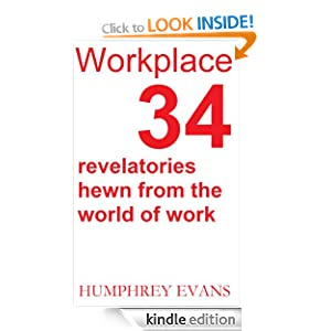 Workplace: 34 Revelatories Hewn from the World of Work