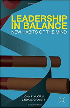 Leadership In Balance: New Habits Of The Mind