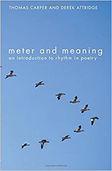 meter and meaning an introduction to rhythm in poetry thomas carper derek attridge. Black Bedroom Furniture Sets. Home Design Ideas