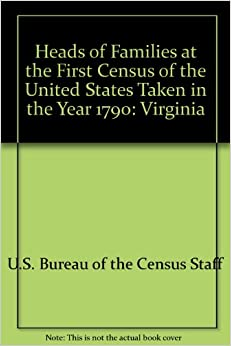 heads of families at the first census of the united states taken in the year 1790 virginia u s. Black Bedroom Furniture Sets. Home Design Ideas