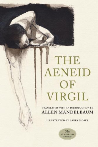 The Aeneid of Virgil: 35th Anniversary Edition, Virgil; Barry Moser, illus.