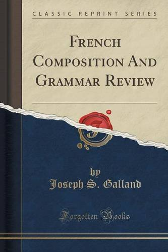 French Composition And Grammar Review (Classic Reprint) (French Edition)