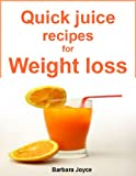 Quick juice recipes for weight loss