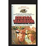 Seneca Warrior (White Indian, Book 17) (055327841X) by Donald Clayton Porter