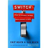 Switch: How to Change Things When Change Is Hard ~ Chip Heath